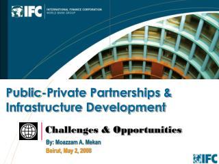 Public-Private Partnerships & Infrastructure Development