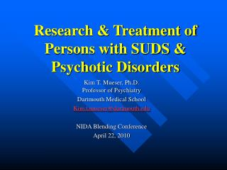 Research & Treatment of Persons with SUDS & Psychotic Disorders