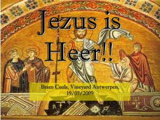 Jezus is Heer!!
