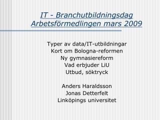 IT - Branchutbildningsdag  Arbetsförmedlingen mars 2009