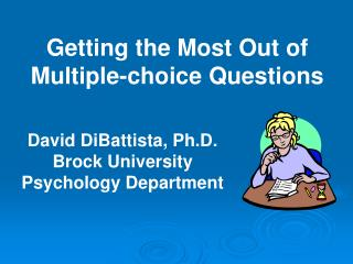 David DiBattista, Ph.D. Brock University Psychology Department