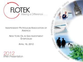 Independent  Petroleum Association of America New York  Oil  & Gas Investment Symposium