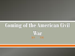 Coming of the American Civil War