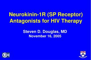 Neurokinin-1R (SP Receptor) Antagonists for HIV Therapy