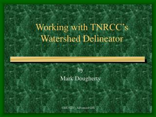 Working with TNRCC's Watershed Delineator