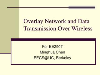 Overlay Network and Data Transmission Over Wireless