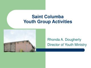 Saint Columba  Youth Group Activities