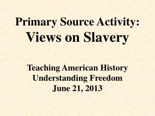 Differing Views on Slavery