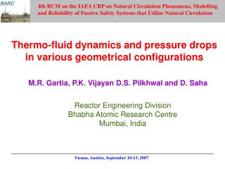 Thermo-fluid dynamics and pressure drops in various geometrical configurations