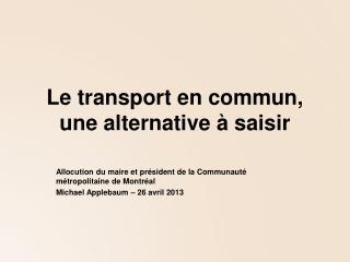 Le transport en commun,  une alternative à saisir