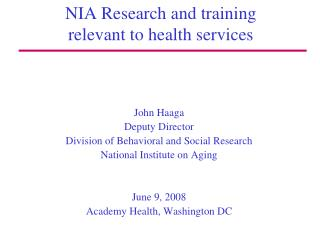 NIA Research and training  relevant to health services