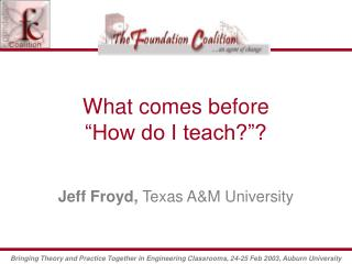 "What comes before ""How do I teach?""?"