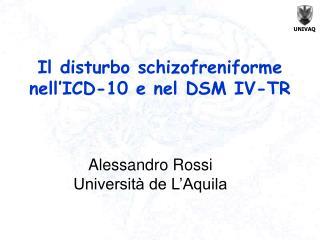Il disturbo schizofreniforme nell ICD-10 e nel DSM IV-TR