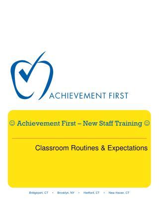 ? Achievement First � New Staff Training ?