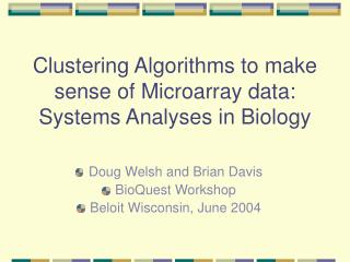 Clustering Algorithms to make sense of Microarray data:  Systems Analyses in Biology
