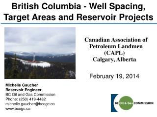 British Columbia - Well Spacing,  Target Areas and  Reservoir Projects