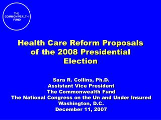 Health Care Reform Proposals of the 2008 Presidential Election