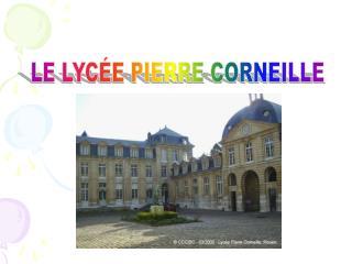 LE LYC E PIERRE CORNEILLE