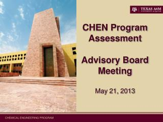 CHEN Program Assessment  Advisory Board Meeting May 21, 2013