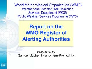 Presented by  Samuel Muchemi <smuchemi@wmo.int>