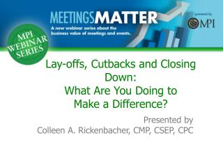 Presented by Colleen A. Rickenbacher, CMP, CSEP, CPC