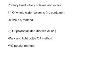 Primary Productivity of lakes and rivers 1.) Of whole water columns (no container)