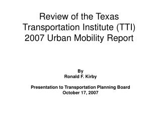Review of the Texas Transportation Institute (TTI) 2007 Urban Mobility Report