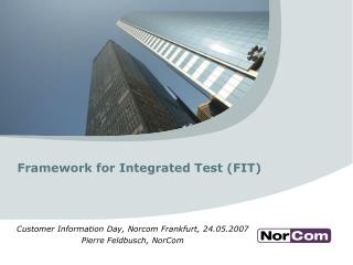 Framework for Integrated Test (FIT)