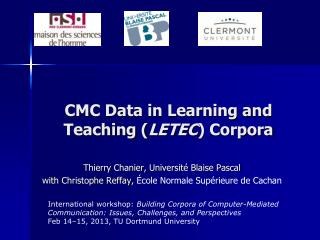 CMC Data in Learning and Teaching ( LETEC ) Corpora