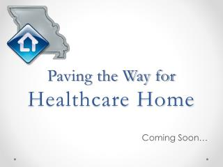 Paving the Way for Healthcare Home