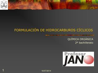 FORMULACIÓN DE HIDROCARBUROS CÍCLICOS