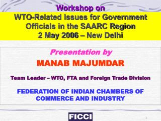 Workshop on WTO-Related Issues for Government Officials in the SAARC Region 2 May 2006 � New Delhi