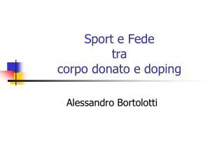 Sport e Fede tra corpo donato e doping
