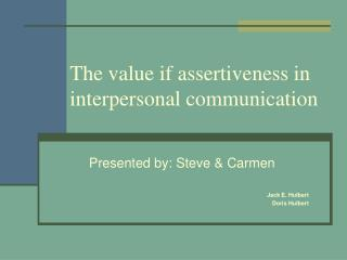 The value if assertiveness in  interpersonal communication