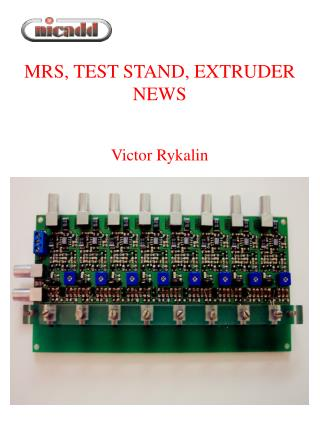 MRS, TEST STAND, EXTRUDER NEWS Victor Rykalin