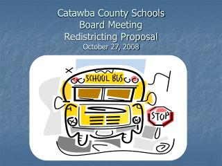 Catawba County Schools Board Meeting  Redistricting Proposal October 27, 2008