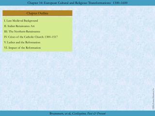 I. Late Medieval Background II. Italian Renaissance Art III. The Northern Renaissance