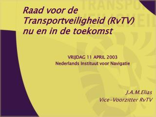 Raad voor de Transportveiligheid (RvTV) nu en in de toekomst