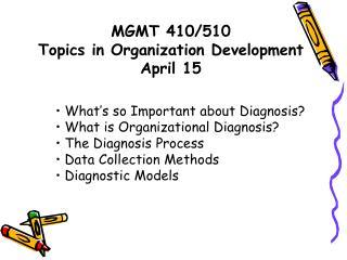 MGMT 410/510  Topics in Organization Development April 15