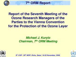 Michael J. Kurylo Chairman, 7 th  ORM Meeting