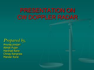 PRESENTATION ON CW DOPPLER RADAR