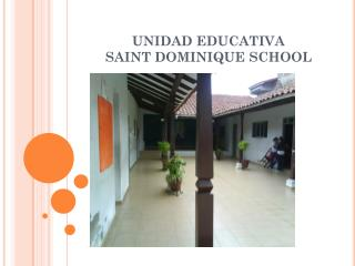 UNIDAD EDUCATIVA  SAINT DOMINIQUE SCHOOL