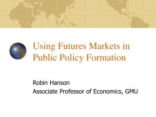 Using Futures Markets in Public Policy Formation