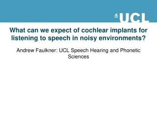 What can we expect of cochlear implants for listening to speech in noisy environments ?