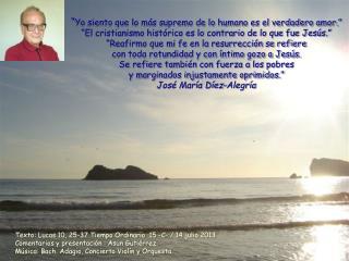 Texto: Lucas 10, 25-37 Tiempo Ordinario  15 –C- / 14 julio 2013