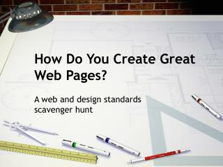 How Do You Create Great Web Pages?