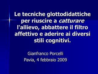 Gianfranco Porcelli Pavia, 4 febbraio 2009