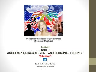 "English 4 UNIT 1 AGREEMENT, DISAGREEMENT, AND PERSONAL FEELINGS ""Adjectives"""