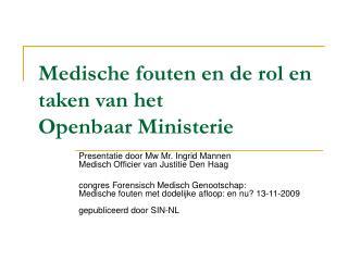 Medische fouten en de rol en taken van het  Openbaar Ministerie