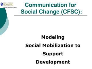 Communication for  Social Change CFSC: